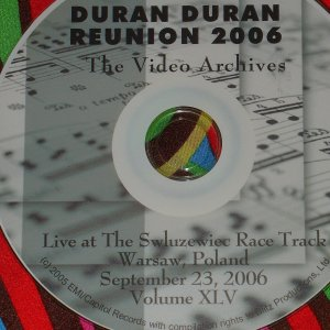 DURAN DURAN Video Archives VOLUME XLV 2006 LIVE IN POLAND (Available in Region 1 and 2)
