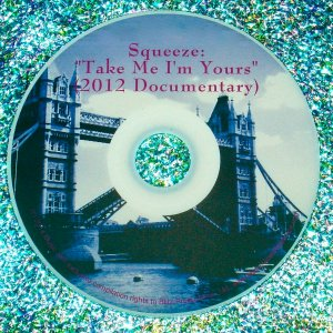 Squeeze: Take Me I'm Yours (2012 Documentary DVD includs Elvis Costello, Mark Knopfler and Aimee Mann of 'til tuesday)
