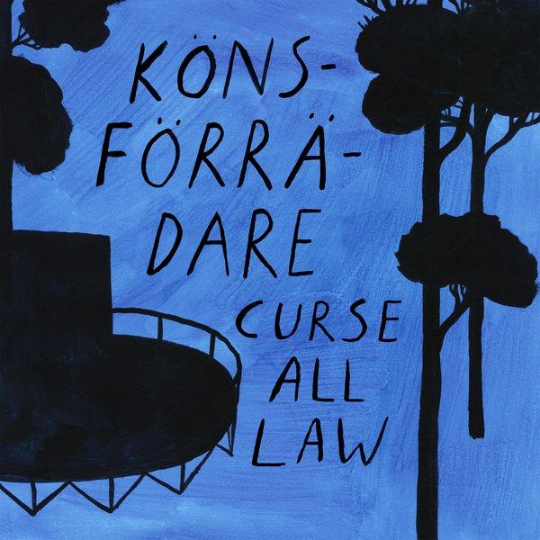 Könsförrädare - Curse All Law