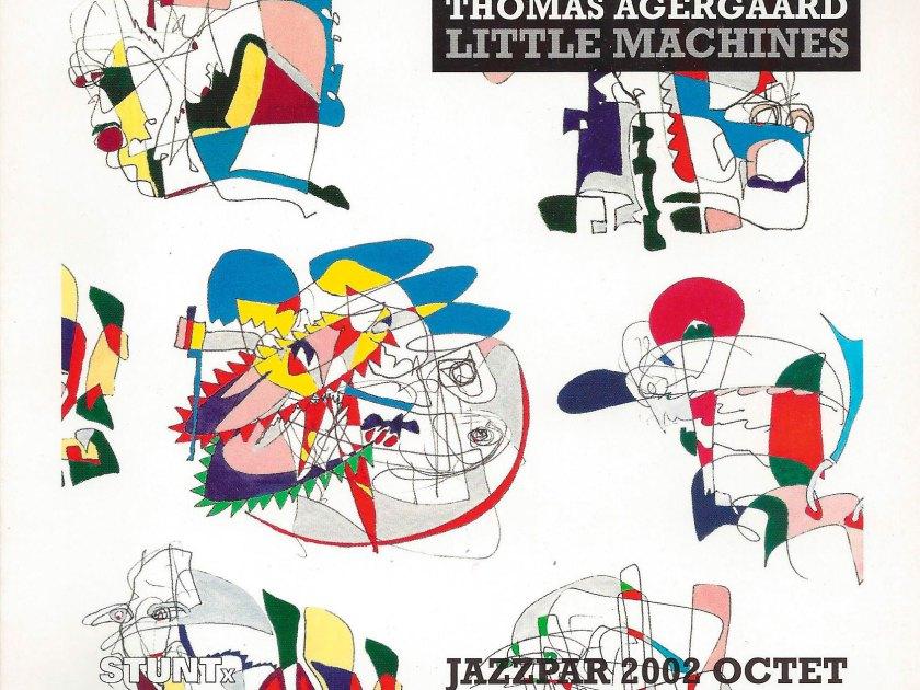 Thomas Agergaard: Little Machines, Jazzpar 2002 Octet