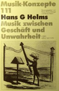 Musiktexte 111: Hans G Helms. Musik zwischen Geschäft und Unwahrheit