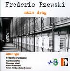 Frederic Rzewski: main drag – Alter Ego Stradivarius – STR 33631