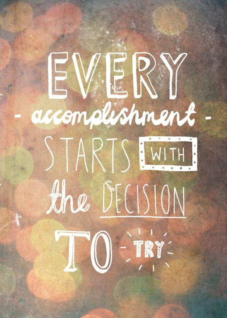 The decision to try / inspirational quotes / Musings on Momentum