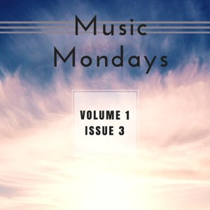 Music Mondays – March Playlist