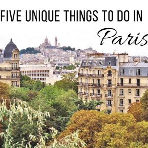 Five Unique Things to Do in Paris