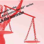 And Justice For All series Poster for Life After Incarceration
