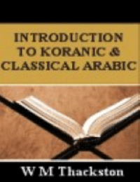 An Introduction to Koranic  and Classical Arabic