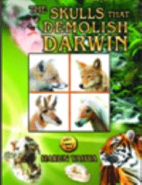 THE SKULLS THAT DEMOLISH DARWIN
