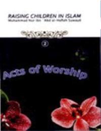 Raising Children in Islam – Act of Worship
