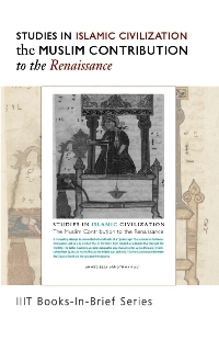 Studies in Islamic Civilization: The Muslim Contribution to the Renaissance