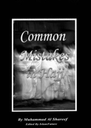 Common Mistakes in Hajj