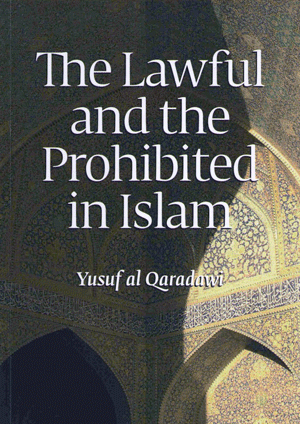 The Lawful and the Prohibited in ISLAM