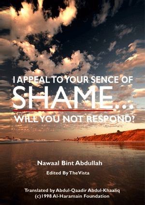 I Appeal to Your Sense of Shame my Muslim Sister…Will You not Respond