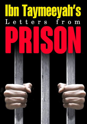 Ibn Taymeeyah's Letters from Prison