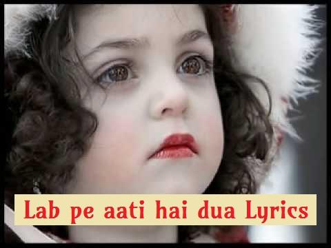 Lab Pe Aati Hai Dua Lyrics Video Download Naath