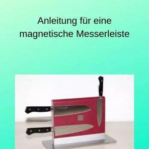 Anleitung für eine magnetische Messerleiste