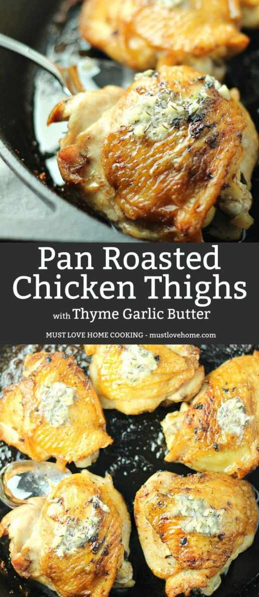 Pan Roasted Chicken Thighs with Thyme Garlic Butter is a drool worthy main dish for any weeknight dinner. The thighs are pan seared, oven-roasted to perfection then smothered with Thyme garlic Butter. Tender, juicy comfort food that can be on the table in less than 30 minutes.