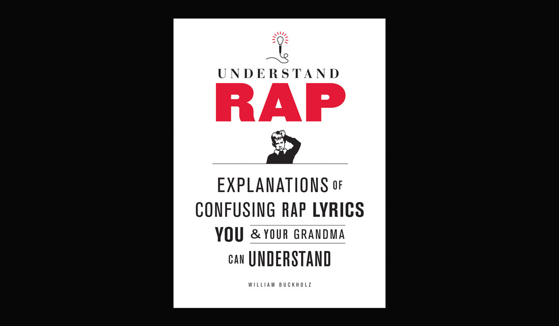 Understand-Rap--Explanations-of-Confusing-Rap-Lyrics-that-You-and-Your-Grandma-Can-Understand-muted-featured