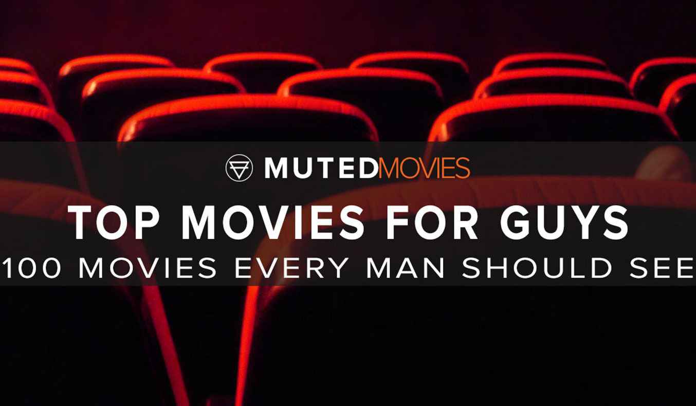 100-movies-every-man-should-see-#mutedmovies