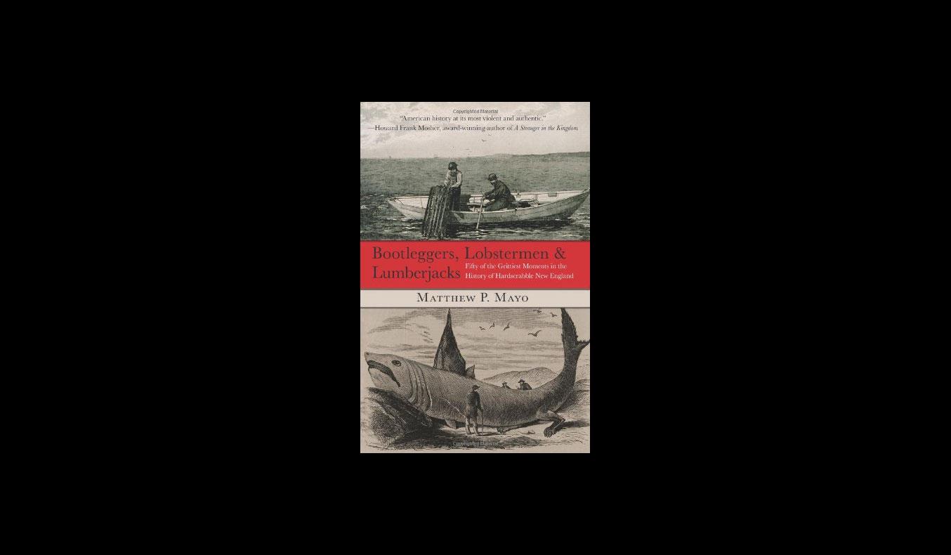 Bootleggers, Lobsterman, & Lumberjacks