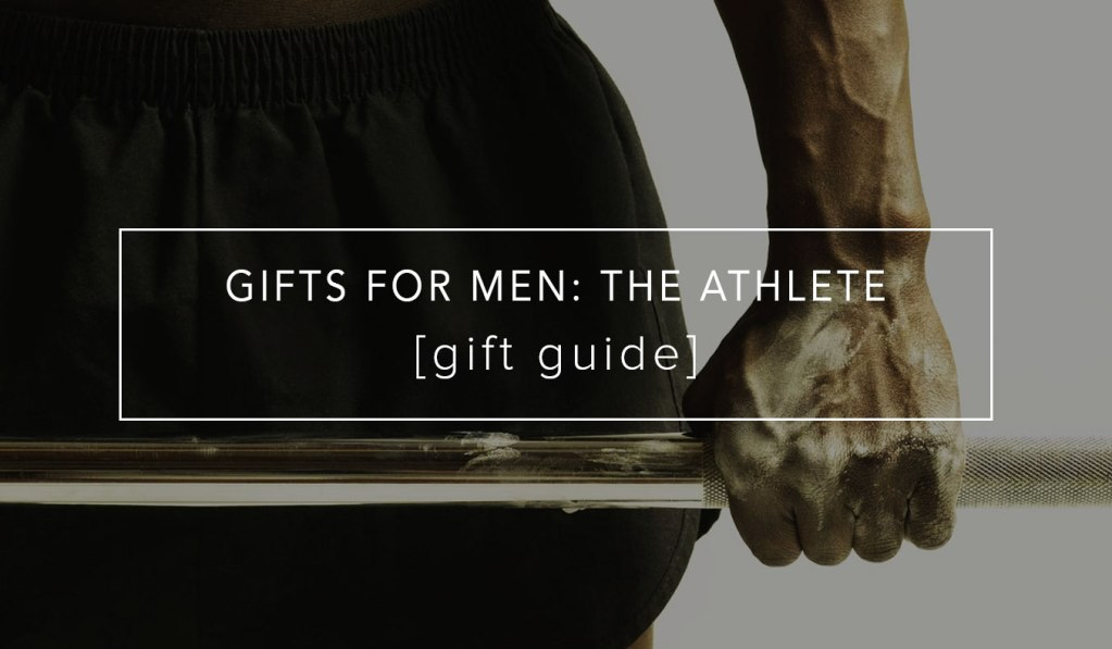 Gifts For Men: The Athlete