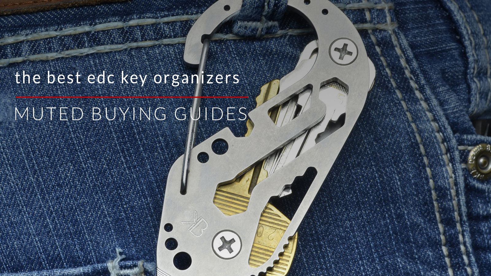 40 of The Best EDC Keychains To Organize Your Essentials