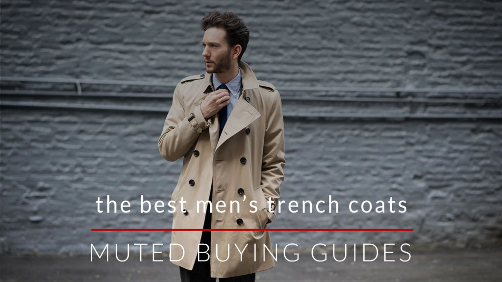 f55b8f1b8 15 of the Best Trench Coats For Men That You Can Dress Up or Down