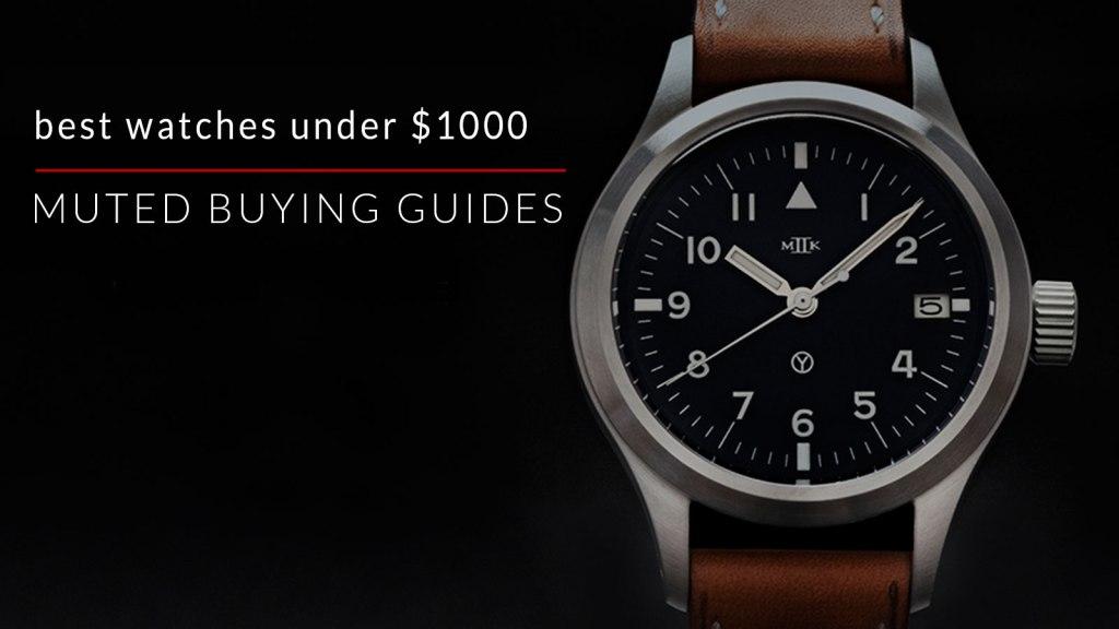 best men's watches under $1000
