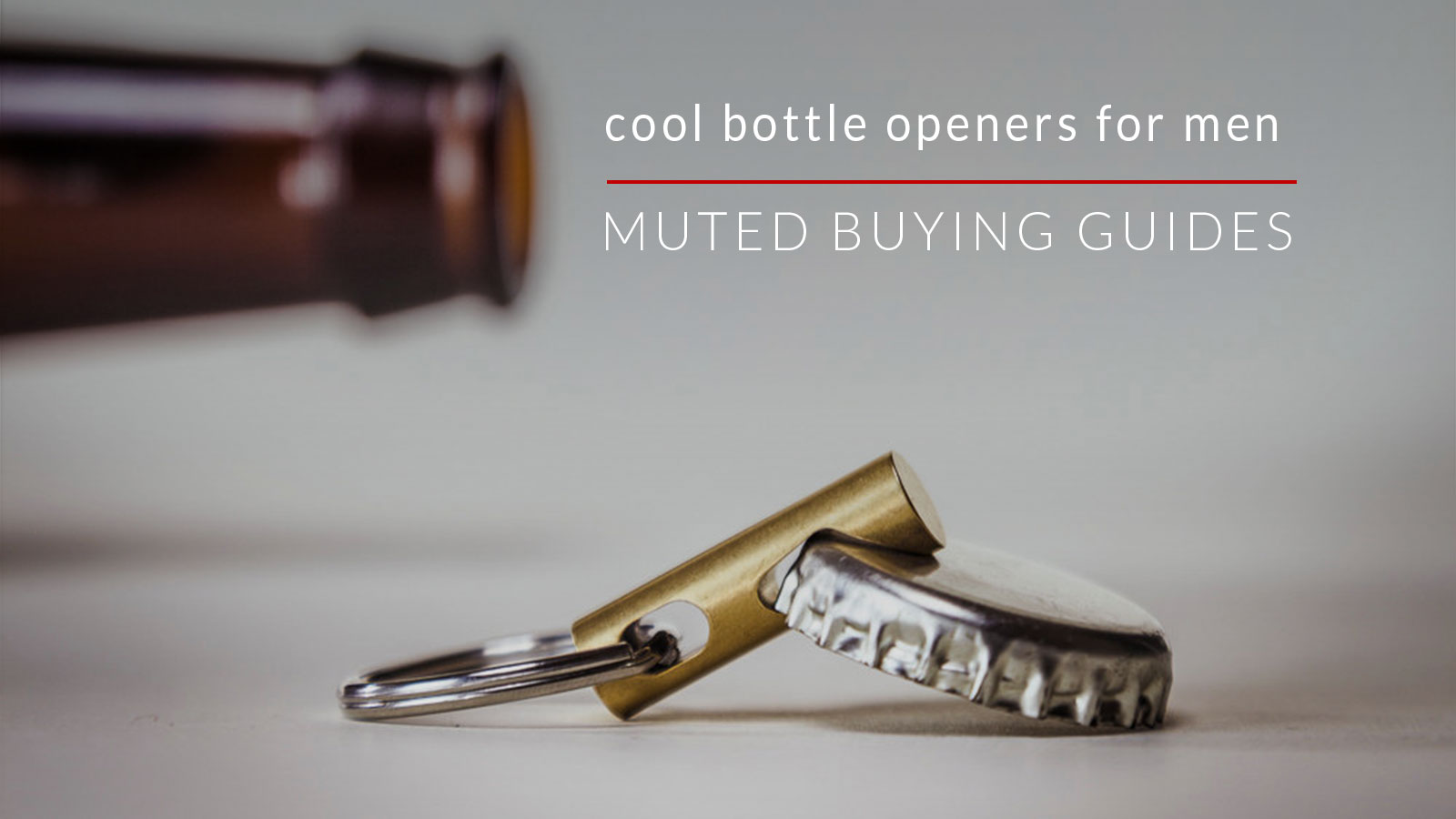Cool Bottle Openers For Men