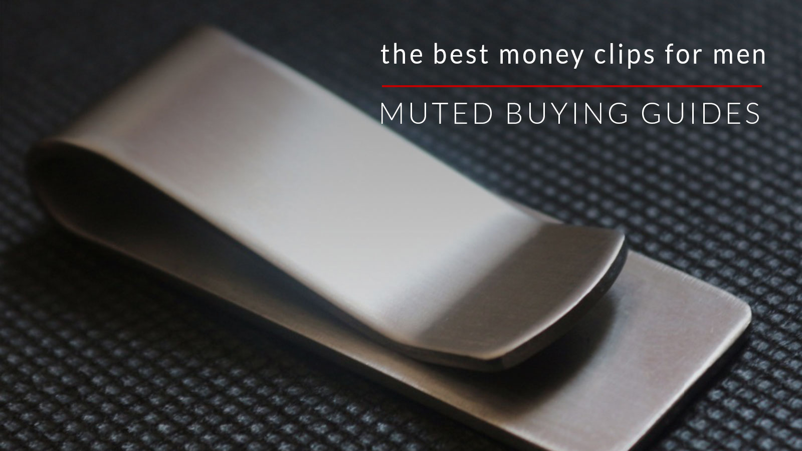 14 of the Best Money Clips for Men That Are Perfect for Your Front Pocket
