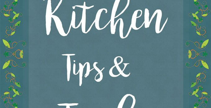 7 Kitchen Tips and Tricks