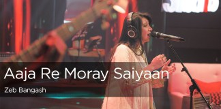 Aaja Re Moray Saiyaan by Zeb Bangash
