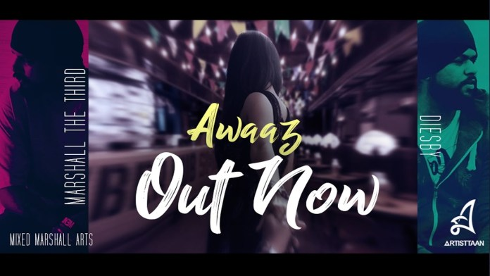 Awaaz by Marshall & Diesby (Music Video Released)