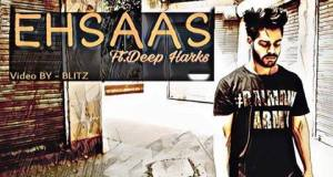 Deep Harks is Telling The Story About Life in 'Ehsaas'
