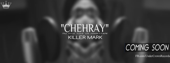 Killer Mark is All Set To Release Chehray from Markstape