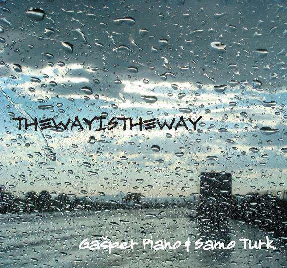 Gašper Piano & Samo Turk Thewayistheway