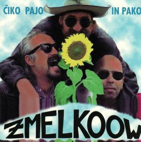 Zmelkoow - Čiko, Pajo in Pako (1996)