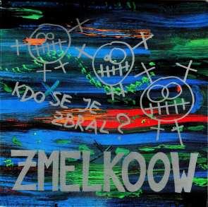 Zmelkoow - Kdo se je zbral (1994)