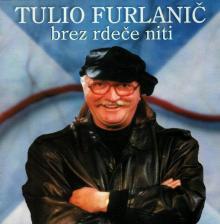 Tulio Furlanič - Brez rdeče niti (2000)