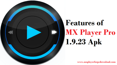 Features of MX Player Pro 1.9.23 Apk