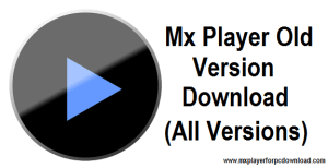 Mx player old version