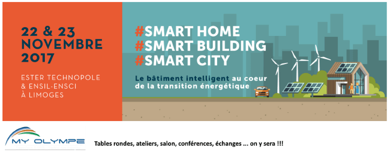 #SMARTHOME, #SMARTBUILDING, #SMARTCITY… 22 et 23/11 à LIMOGES avec #SMART-OLYMPE ;-)