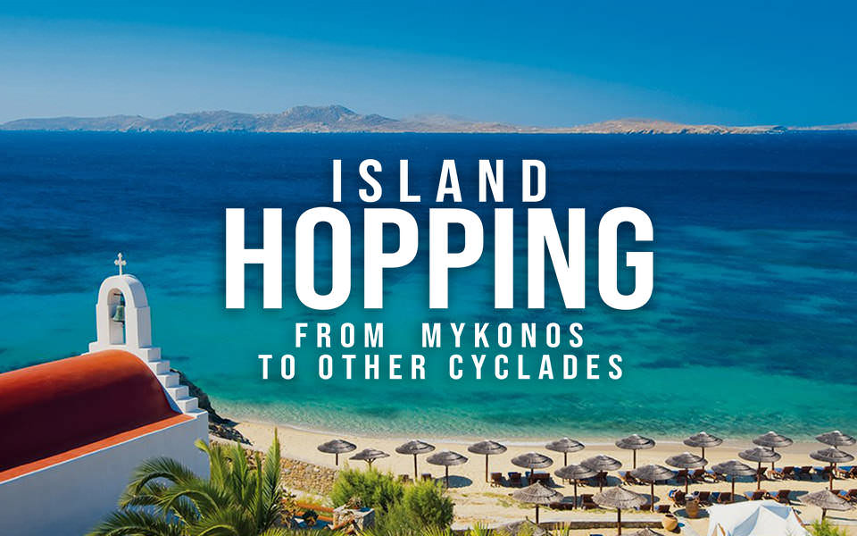 Island hopping from Mykonos to the other Cyclades