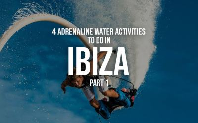 4 Adrenaline Water Activities to do in Ibiza part 1