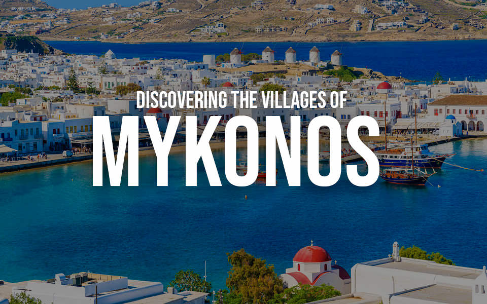 Discovering the villages of Mykonos
