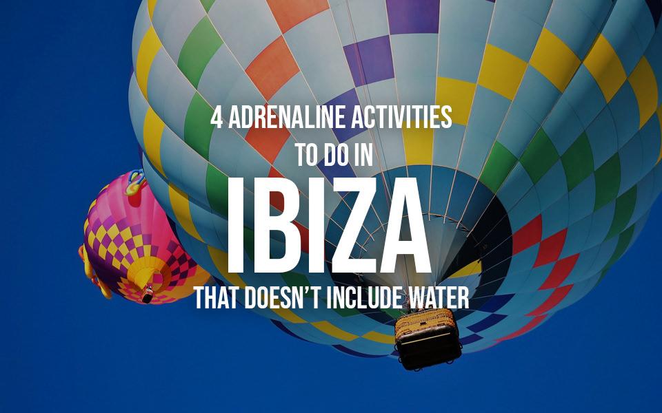 adrenaline activities to do in ibiza