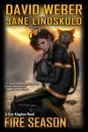"Cover of ""Fire Season"" by David Weber and Jane Lindskold."