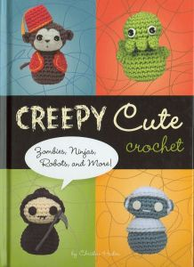 "Cover of ""Creepy Cute Crochet"" by Christen Haden."