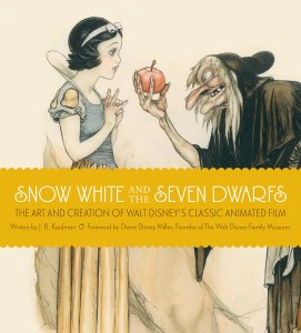 """Cover of """"Snow White and the Seven Dwarfs: The Art and Creation of Walt Disney's Classic Animated Film"""" by J.B. Kaufman."""