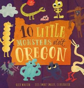 """10 Little Monsters Visit Oregon"" by Rick Walton."